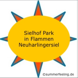 Sielhof Park in Flammen Neuharlingersiel