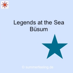Legends at the Sea Büsum